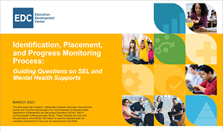 Identification, Placement, and Progress Monitoring Process: Guiding Questions on SEL and Mental Health Supports