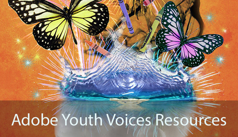 Adobe Youth Voices Essentials Curriculum and Resources