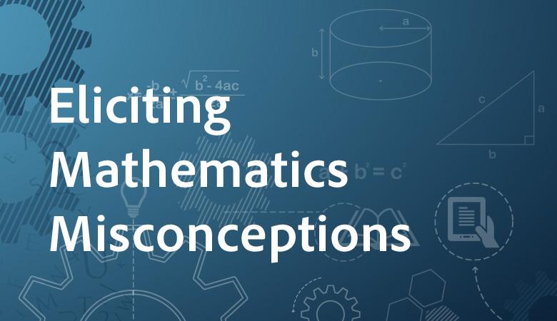 Eliciting Mathematics Misconceptions