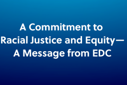 A Commitment to Racial Justice and Equity—A Message from EDC